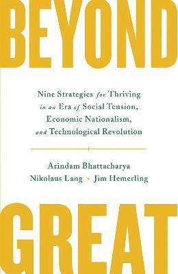 bokomslag Beyond Great: Nine Strategies for Thriving in an Era of Social Tension, Economic Nationalism, and Technological Revolution