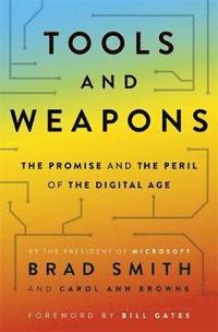 bokomslag Tools and Weapons: The Promise and The Peril of the Digital Age