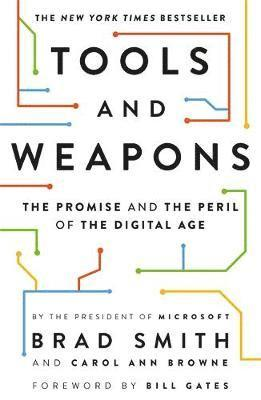 bokomslag Tools and Weapons: The first book by Microsoft CLO Brad Smith, exploring the biggest questions facing humanity about tech