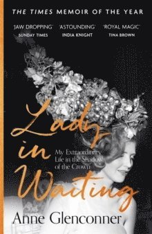 bokomslag Lady in Waiting: My Extraordinary Life in the Shadow of the Crown