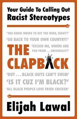 bokomslag The Clapback: Your Guide to Calling out Racist Stereotypes