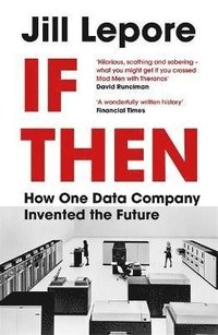 bokomslag If Then - How One Data Company Invented the Future