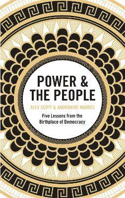 bokomslag Power & the People: Five Lessons from the Birthplace of Democracy