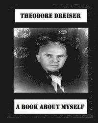 bokomslag A book about myself (1922) by: Theodore Dreiser