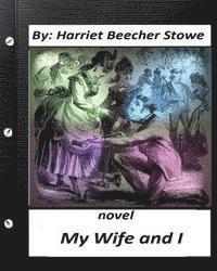 bokomslag My Wife and I.NOVEL Harriet Beecher Stowe (World's Classics)