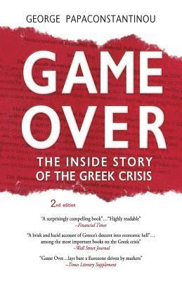 bokomslag Game Over: The Inside Story of the Greek Crisis