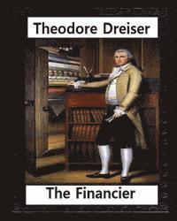 bokomslag The financier (1912) NOVEL by Theodore Dreiser (Original Version)
