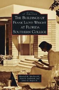 bokomslag Buildings of Frank Lloyd Wright at Florida Southern College