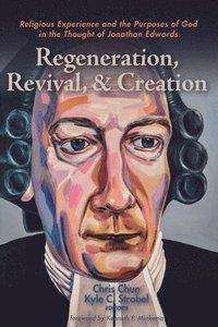 bokomslag Regeneration, Revival, and Creation