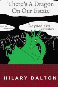 bokomslag There's A Dragon On Our Estate: A Jayden Cru Adventure