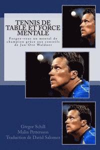 bokomslag Tennis de table et force mentale: Forgez-vous un mental de champion grâce à Jan-Ove Waldner