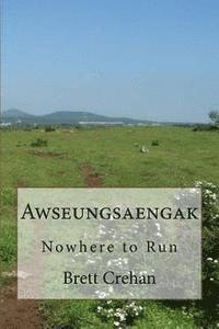 bokomslag Awseungsaengak: Nowhere to Run
