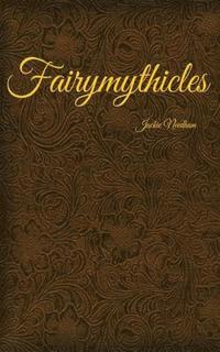 bokomslag Fairymythicles
