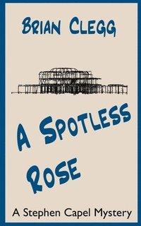 bokomslag A Spotless Rose: A Stephen Capel Mystery