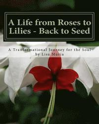 bokomslag A Life from Roses to Lilies - Back to Seed: Session 1 Awareness: A Transformational Journey for the Soul