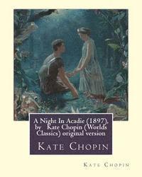 bokomslag A Night In Acadie (1897), by Kate Chopin (Penguin Classics): original version