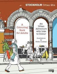 bokomslag Stockholm Urban Mix, Colouring Book for Adults: An Urban Adventure with Inks to Colour