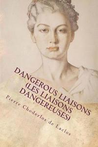 bokomslag Dangerous Liaisons (Les Liaisons Dangereuses)