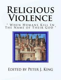 bokomslag Religious Violence: When Humans Kill in the Name of Their God