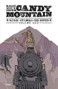 bokomslag Rock Candy Mountain Volume 1