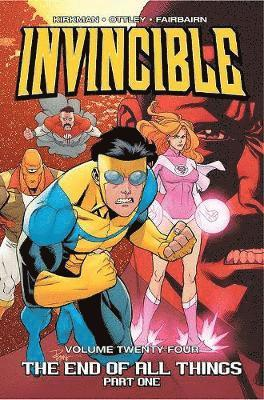 bokomslag Invincible Volume 24: The End of All Things, Part 1