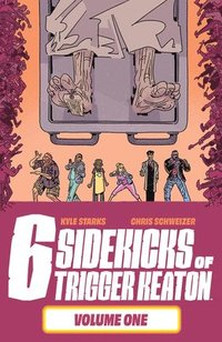 bokomslag The Six Sidekicks of Trigger Keaton, Volume 1