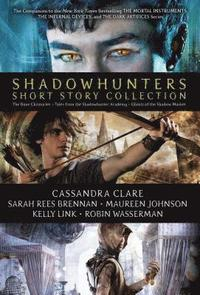 bokomslag Shadowhunters Short Story Collection: The Bane Chronicles; Tales from the Shadowhunter Academy; Ghosts of the Shadow Market