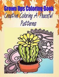 bokomslag Grown Ups Coloring Book Creative Coloring a Peaceful Patterns Mandalas