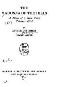 bokomslag The Madonna of the Hills, a Story of a New York Cabaret Girl