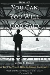 bokomslag You Can. You Will. God Said.: Speak Life
