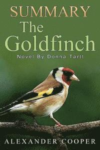 bokomslag Summary - The Goldfinch: : Novel by Donna Tartt -- An Incredible Summary!
