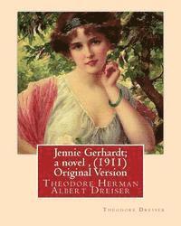 bokomslag Jennie Gerhardt; a novel, By Theodore Dreiser (1911) Original Version