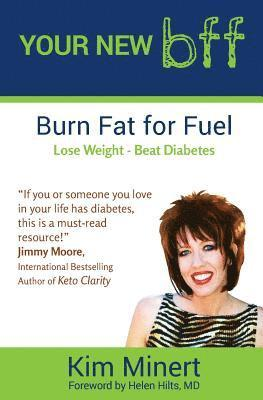bokomslag Your New bff,: burn fat for fuel, lose weight, beat diabetes