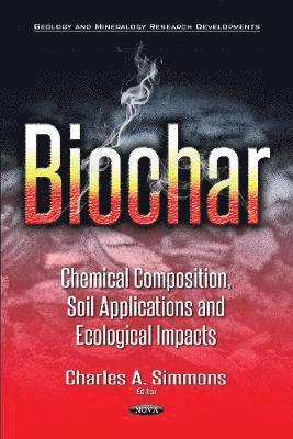 bokomslag Biochar - chemical composition, soil applications & ecological impacts