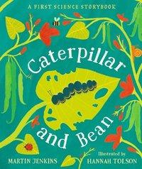 bokomslag Caterpillar and Bean: A First Science Storybook