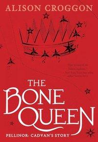 bokomslag The Bone Queen: Pellinor: Cadvan's Story