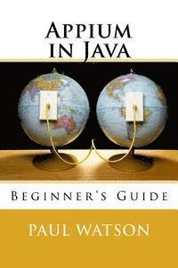 bokomslag Appium in Java: Beginner's Guide