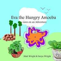 bokomslag Eva the Hungry Amoeba: Eva goes on a journey