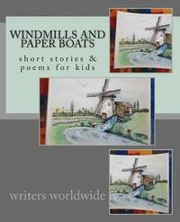 bokomslag Windmills and Paper Boats: stories and poems for kids