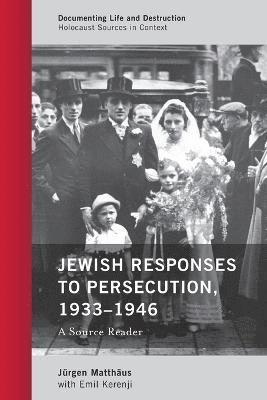 bokomslag Jewish Responses to Persecution, 1933-1946: A Source Reader