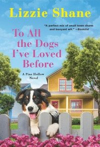 bokomslag To All the Dogs I've Loved Before