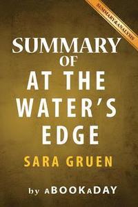 bokomslag Summary of at the Water's Edge: By Sara Gruen - Summary & Analysis