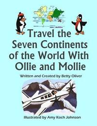 bokomslag Travel the Seven Continents of the World With Ollie and Mollie
