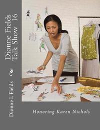 bokomslag Dionne Fields Talk Show 16: Honoring Karen Nichols