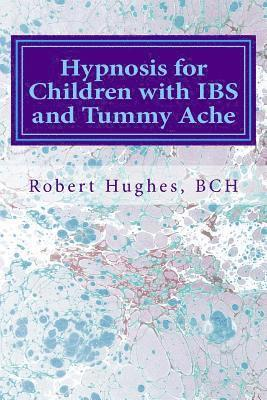 Hypnosis for Children with IBS and Tummy Ache: Treating ...