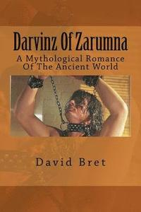 bokomslag Darvinz of Zarumna: A Mythological Romance of the Ancient World