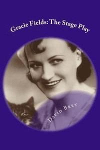 bokomslag Gracie Fields: The Stage Play
