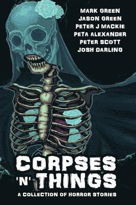 Corpses 'N' Things: Horror Anthology 1