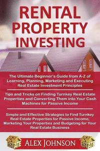 bokomslag Rental Property Investing: The Ultimte Beginner's Guide+ Tips and Tricks to Find Turnkey Real Estate Properties+ Simple and Efective Strategies t