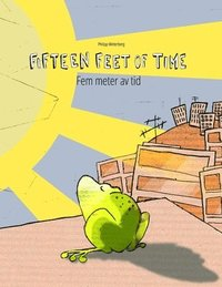 bokomslag Fifteen Feet of Time/Fem meter av tid: Bilingual English-Swedish Picture Book (Dual Language/Parallel Text)